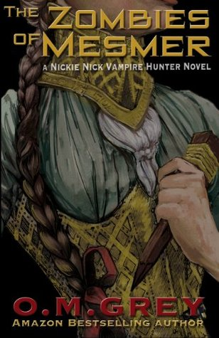 The Zombies of Mesmer (A Nickie Nick Vampire Hunter Novel)