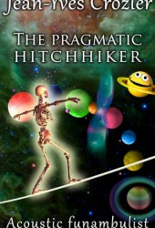 The pragmatic hitchhiker (Acoustic Funambulist #5)