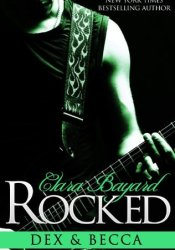 Rocked: Dex and Becca (Rocked #4-6) Pdf Book