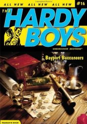 Bayport Buccaneers (Hardy Boys: Undercover Brothers, #16) Pdf Book