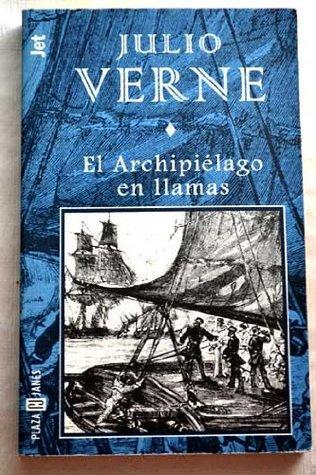 El Archipielago En Llamas (Extraordinary Voyages, #26)