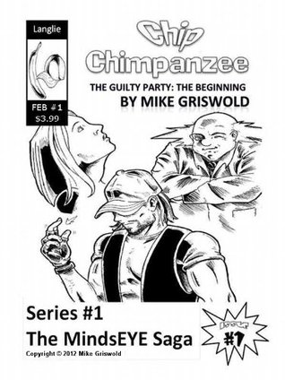 Chip Chimpanzee The Guilty Party (The MindsEYE Saga)
