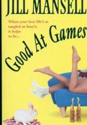 Good At Games Book by Jill Mansell