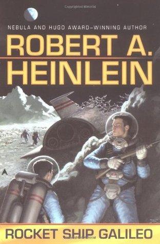Rocket Ship Galileo (Heinlein's Juveniles, #1)