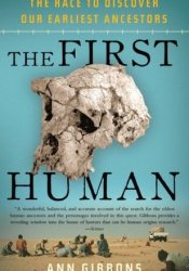 The First Human: The Race to Discover Our Earliest Ancestors Pdf Book