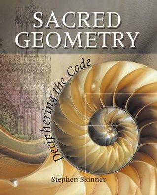Sacred Geometry: Deciphering the Code
