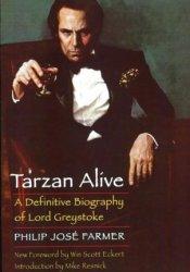 Tarzan Alive: A Definitive Biography of Lord Greystoke (Wold Newton #1) Pdf Book