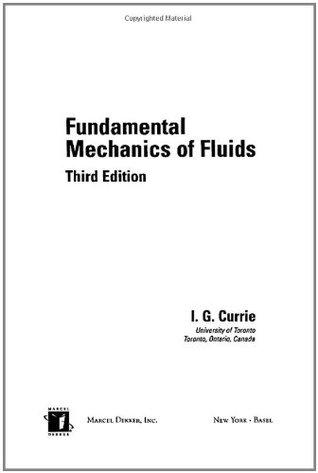 Fundamental Mechanics of Fluids by I.G. Currie
