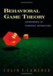 Behavioral Game Theory: Experiments in Strategic Interaction Pdf Book