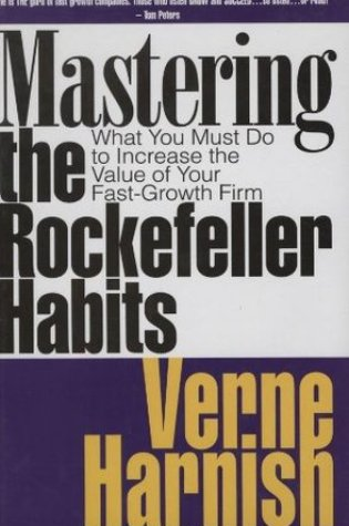 Mastering the Rockefeller Habits: What You Must Do to Increase the Value of Your Growing Firm Book Pdf ePub