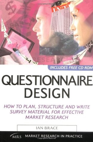 Questionnaire Design: How to Plan, Structure and Write Survey Material for Effective Market Research with CDROM