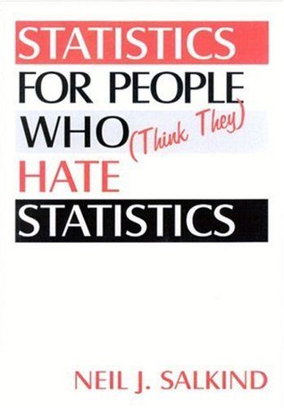 Statistics for People Who (Think They) Hate Statistics