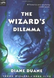 The Wizard's Dilemma (Young Wizards, #5) Pdf Book