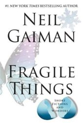 Fragile Things: Short Fictions and Wonders Pdf Book