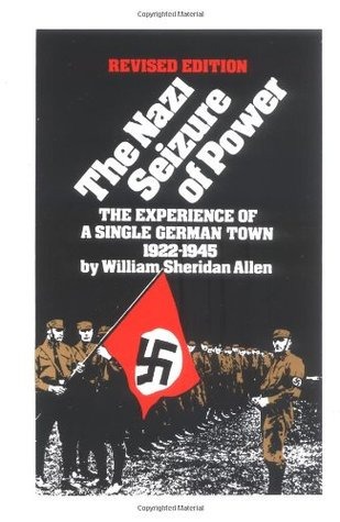 The Nazi Seizure of Power: The Experience of a Single German Town 1922-1945