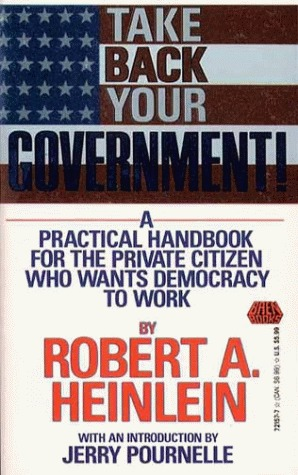 Take Back Your Government: A Practical Handbook for the Private Citizen Who Wants Democracy to Work