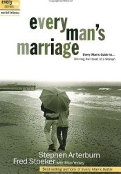 Every Man's Marriage: An Every Man's Guide to Winning the Heart of a Woman Pdf Book