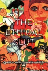 The Ethical Slut: A Guide to Infinite Sexual Possibilities Pdf Book