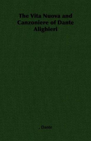 The Vita Nuova and Canzoniere of Dante Alighieri