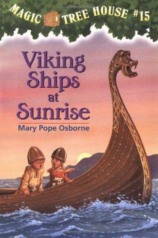 Viking Ships At Sunrise (Magic Tree House, #15)