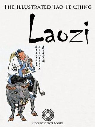 The Illustrated Tao Te Ching (Cognoscenti Books)