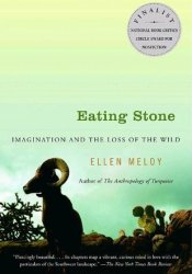 Eating Stone: Imagination and the Loss of the Wild Pdf Book