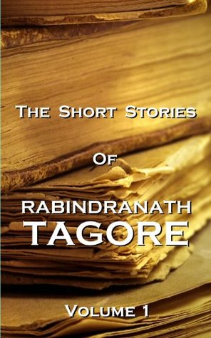The Short Stories Of Rabindranath Tagore - Vol 1