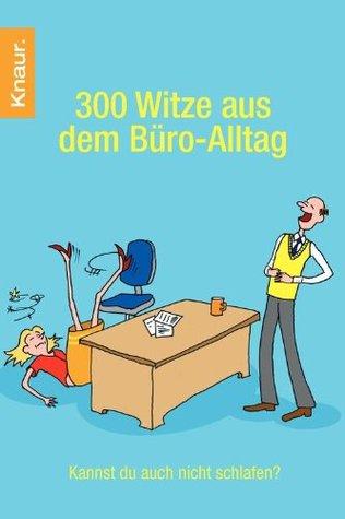300 Witze aus dem Büro-Alltag: Kannst Du auch nicht schlafen?