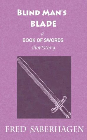 Blind Man's Blade (Saberhagen's Book of Swords)
