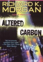 Altered Carbon (Takeshi Kovacs, #1) Book by Richard K. Morgan