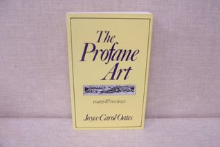 The Profane Art: Essays & Reviews
