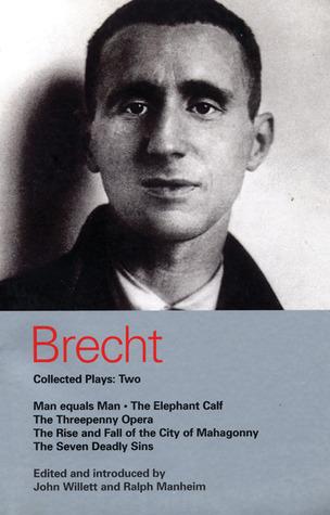 Brecht Collected Plays: 2: Man Equals Man; Elephant Calf; Threepenny Opera; Mahagonny; Seven Deadly Sins