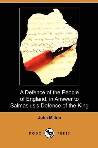 A Defence of the People of England, in Answer to Salmasius's Defence of the King