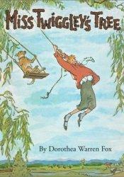 Miss Twiggley's Tree Book by Dorothea Warren Fox