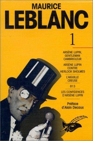 Maurice Leblanc, tome 1