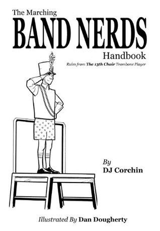 The Marching Band Nerds Handbook by DJ Corchin — Reviews