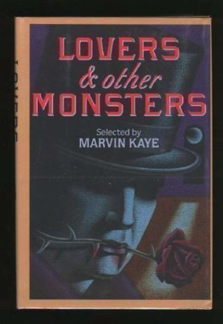 Lovers & Other Monsters: A Collection of Amorous Tales of Fantasy, Old and New