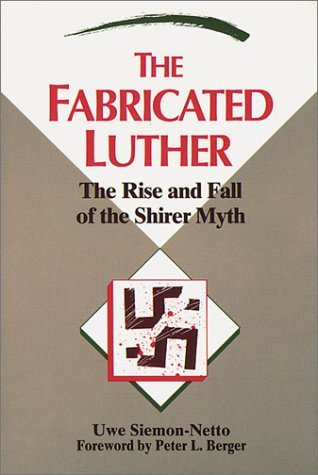 The Fabricated Luther: The Rise and Fall of the Shirer Myth