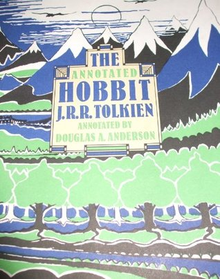The Annotated Hobbit: The Hobbit, Or, There and Back Again