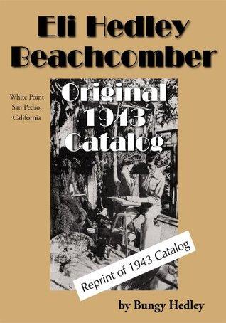 Eli Hedley Beachcomber Original 1943 Catalog: Catalog of works of art made from driftwood and beachcombings