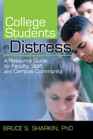 College Students in Distress: A Resource Guide for Faculty, Staff, and Campus Community (Haworth Series in Clinical Psychotherapy)