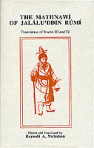 The Mathnawi of Jalalud'din Rumi, Translation of Books III and IV (Volume IV)