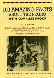 100 Amazing Facts about the Negro with Complete Proof: A Short Cut to the World History of the Negro Pdf Book
