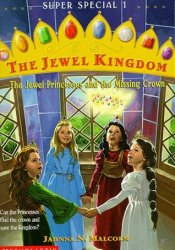 The Jewel Princesses and the Missing Crown (The Jewel Kingdom Super Special, #1) Pdf Book