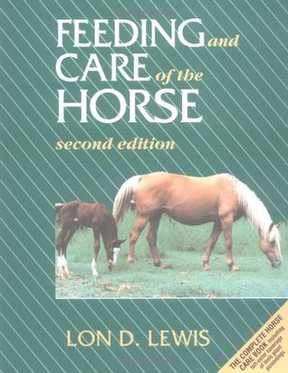Feeding And Care Of The Horse By Lon D Lewis
