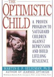 The Optimistic Child Book by Martin E.P. Seligman