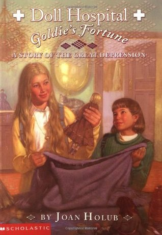 Goldie's Fortune: A Story of the Great Depression (Doll Hospital, #2)