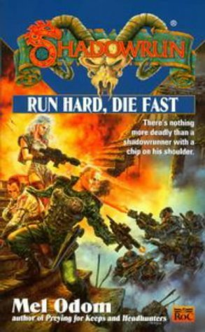 Run Hard, Die Fast (Shadowrun, #35)