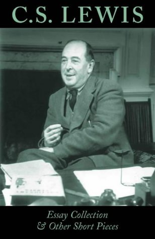 C.S. Lewis Essay Collection & Other Short Pieces