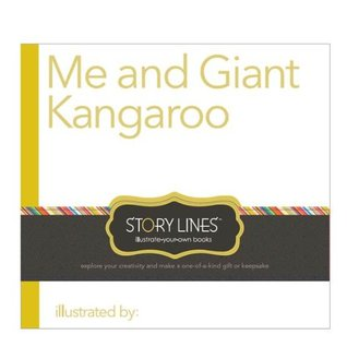 Story Lines Me and Giant Kangaroo: Illustrate Your Own Book